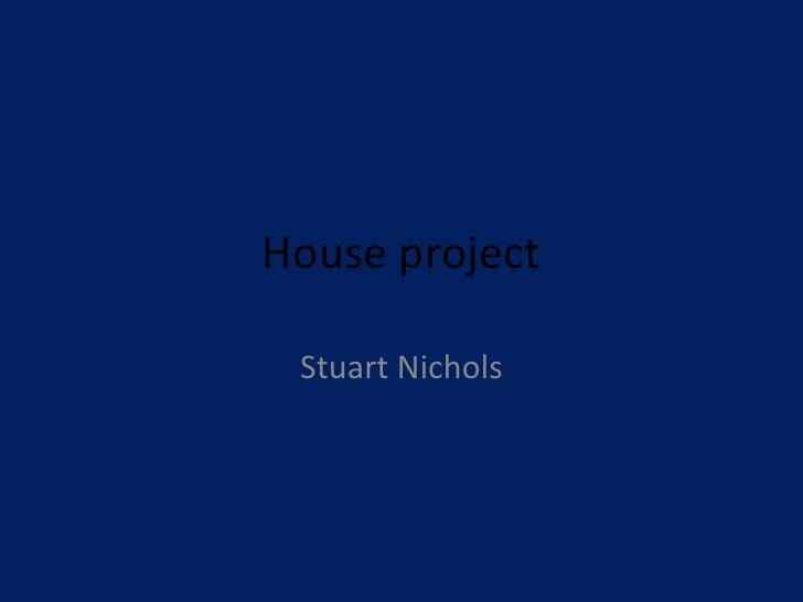 House project Stuart Nichols