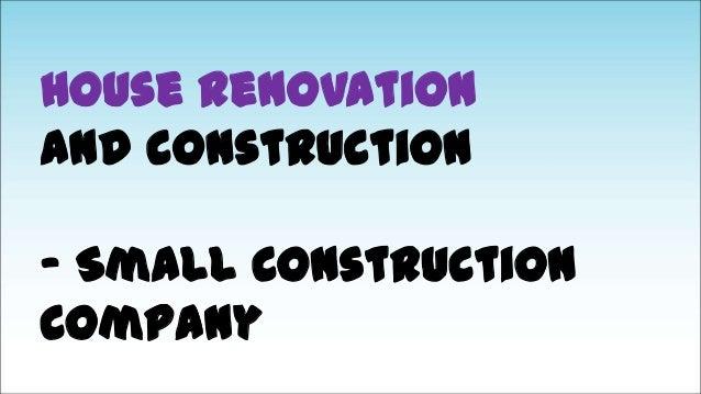 House renovation and construction – Small Construction Company