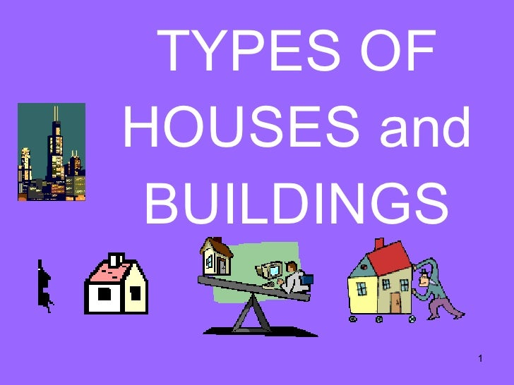 TYPES OF HOUSES and BUILDINGS