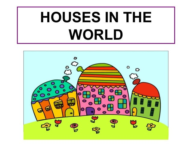 HOUSES IN THE WORLD