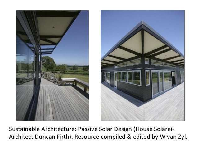 Sustainable  Architecture:  Passive  Solar  Design  (House  Solarei-‐ Architect  Duncan  Firth).  Resou...