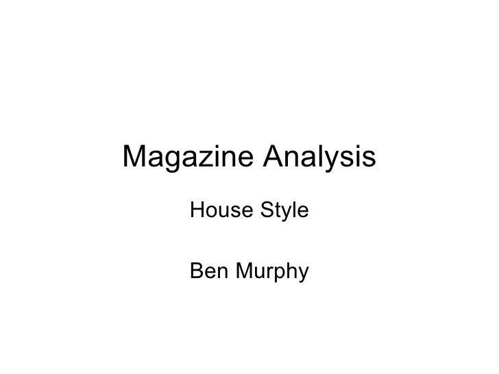 Magazine Analysis House Style Ben Murphy