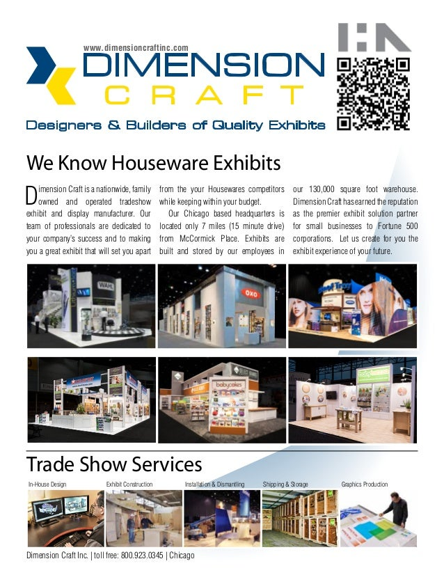 www.dimensioncraftinc.comWe Know Houseware ExhibitsD   imension Craft is a nationwide, family    owned and operated trades...