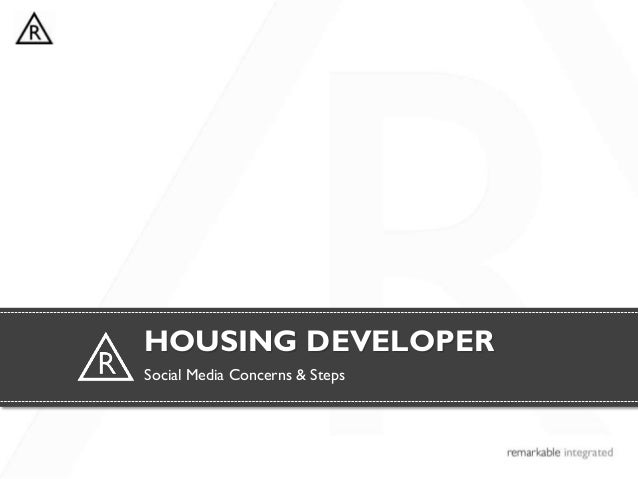 Social Media Concerns & Steps HOUSING DEVELOPER