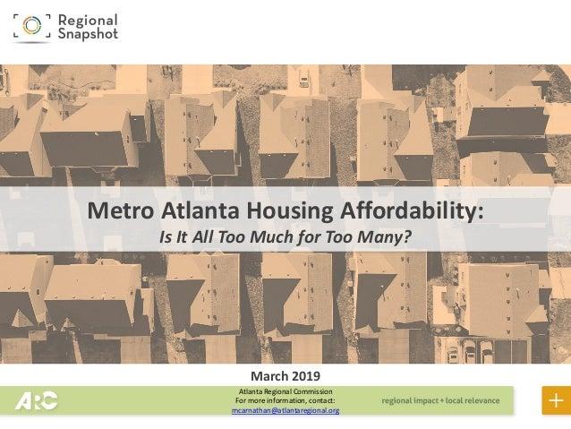 Atlanta Regional Commission For more information, contact: mcarnathan@atlantaregional.org Metro Atlanta Housing Affordabil...