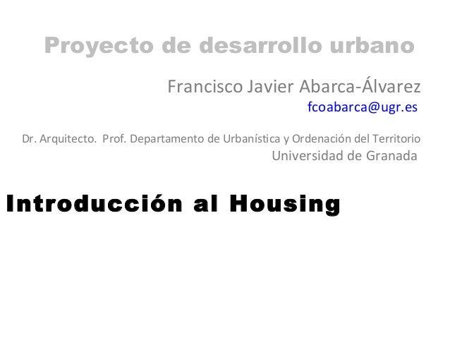 Proyecto de desarrollo urbano                             Francisco Javier Abarca-Álvarez                                 ...