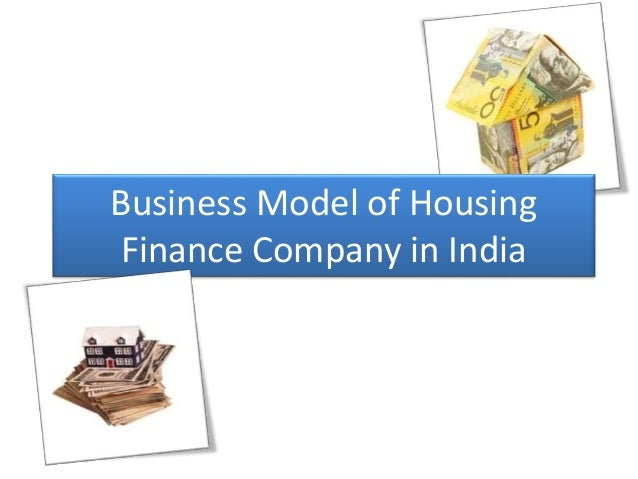 Business Model of Housing Finance Company in India