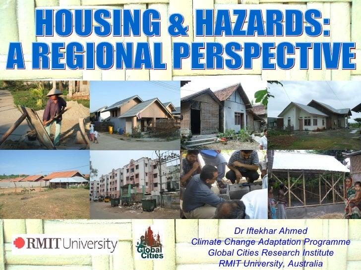 Dr Iftekhar Ahmed Climate Change Adaptation Programme Global Cities Research Institute RMIT University, Australia HOUSING ...