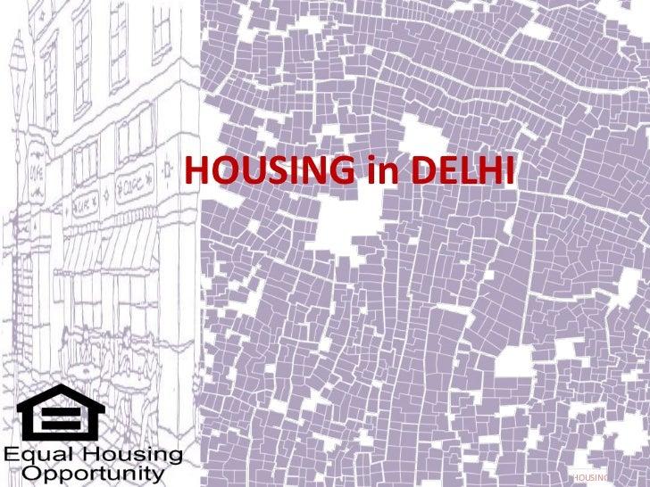 HOUSING in DELHI                   HOUSING in DELHI