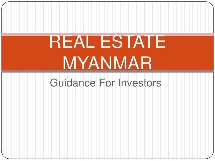 REAL ESTATE MYANMARGuidance For Investors