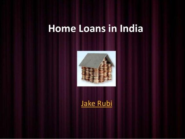 Home Loans in India Jake Rubi