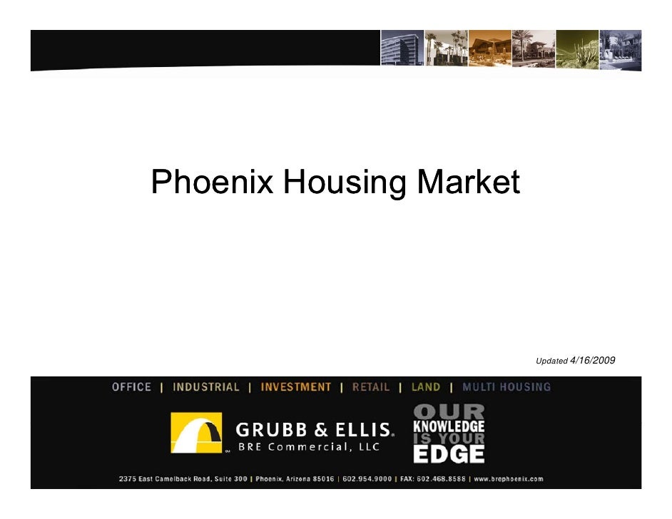 Phoenix Housing Market                              Updated 4/16/2009                                           1