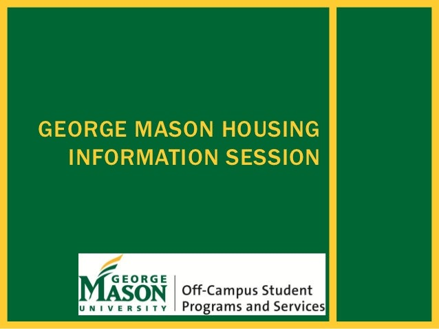 GEORGE MASON HOUSING  INFORMATION SESSION
