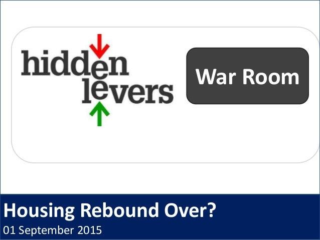 Housing Rebound Over? 01 September 2015 War Room