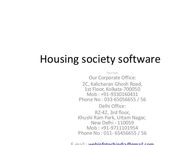 Housing society software Get In Touch Our Corporate Office: 2C, Kalicharan Ghosh Road, 1st Floor, Kolkata-700050 Mob : +91...