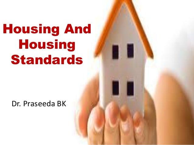 Housing And Housing Standards Dr. Praseeda BK