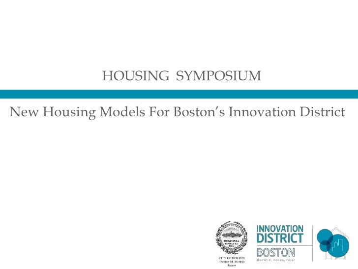 HOUSING SYMPOSIUM  New Housing Models For Boston's Innovation District