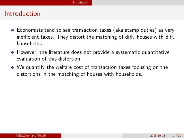 Welfare Effects of Housing Transaction Taxes: A Quantitative Analysis with an Assignment Model Slide 2