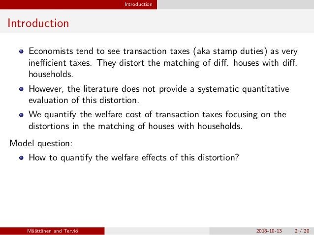 Welfare Effects of Housing Transaction Taxes: A Quantitative Analysis with an Assignment Model Slide 3