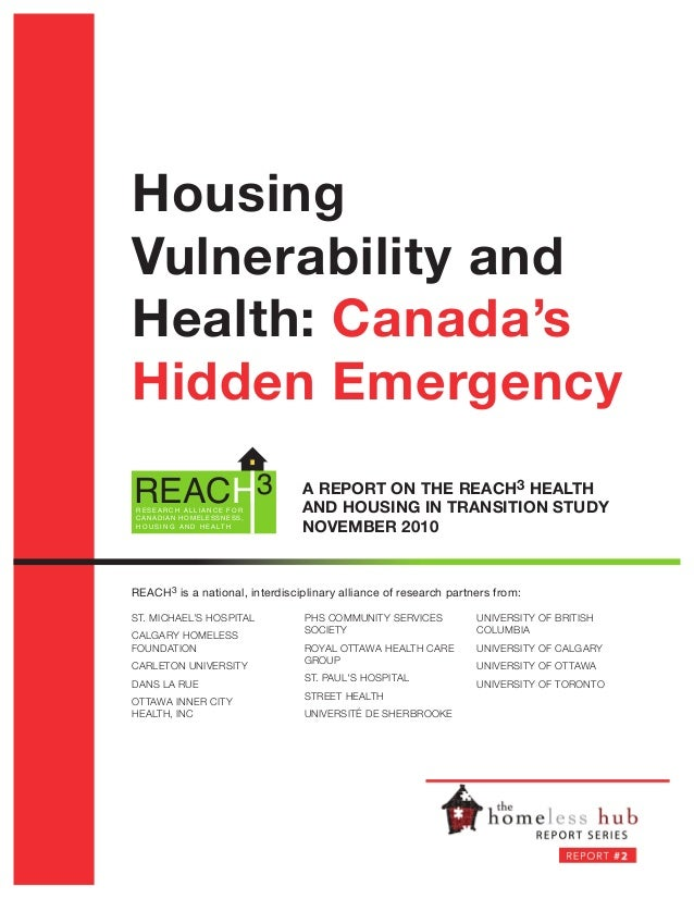 Housing Vulnerability and Health: Canada's Hidden Emergency REACH3 RESEARCH ALLIANCE FOR CANADIAN HOMELESSNESS, H O U S I ...