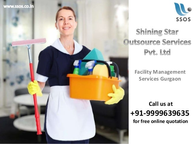 Facility Management Services Gurgaon Call us at +91-9999639635 for free online quotation