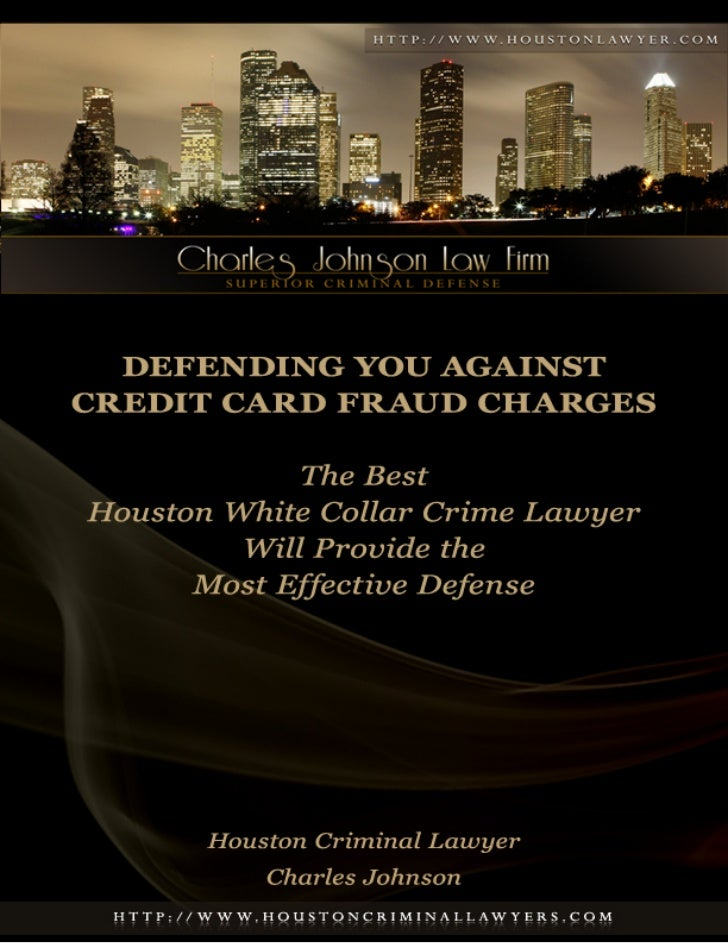 Houston White Collar Crime Lawyer:                    Defending You Against Credit Card Fraud Charges                     ...