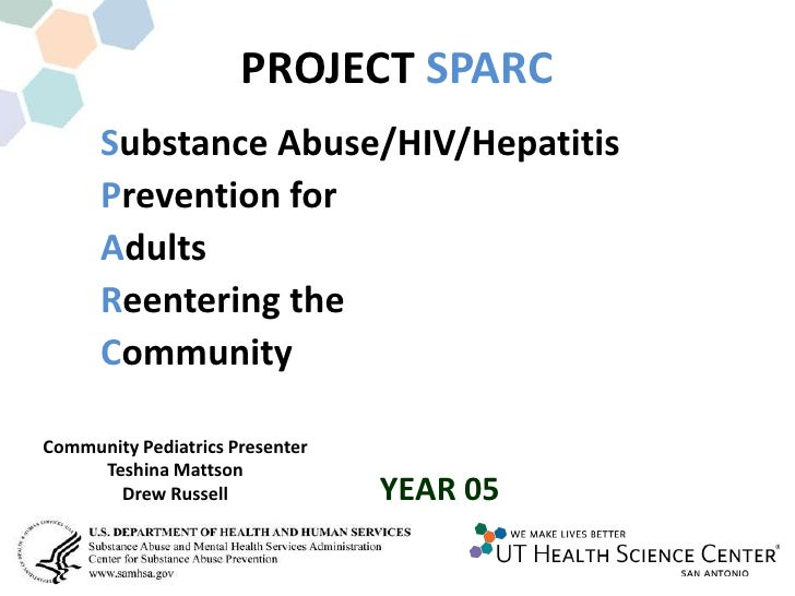 PROJECT SPARC       Substance Abuse/HIV/Hepatitis       Prevention for       Adults       Reentering the       Community  ...