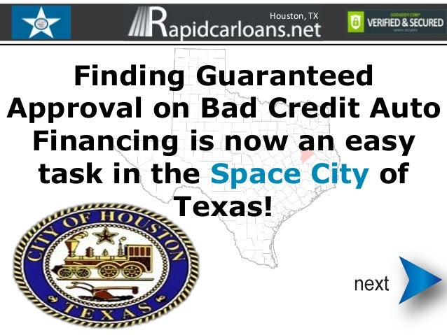 Houston, TX  Finding Guaranteed Approval on Bad Credit Auto Financing is now an easy task in the Space City of Texas!