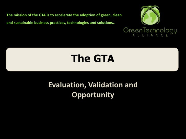 The GTA<br />Evaluation, Validation and Opportunity<br />