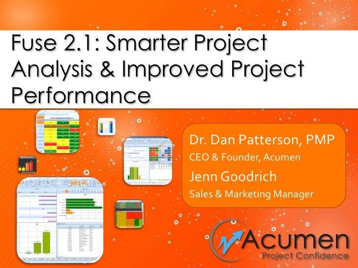 Dr. Dan Patterson, PMP CEO & Founder, Acumen Jenn Goodrich Sales & Marketing Manager