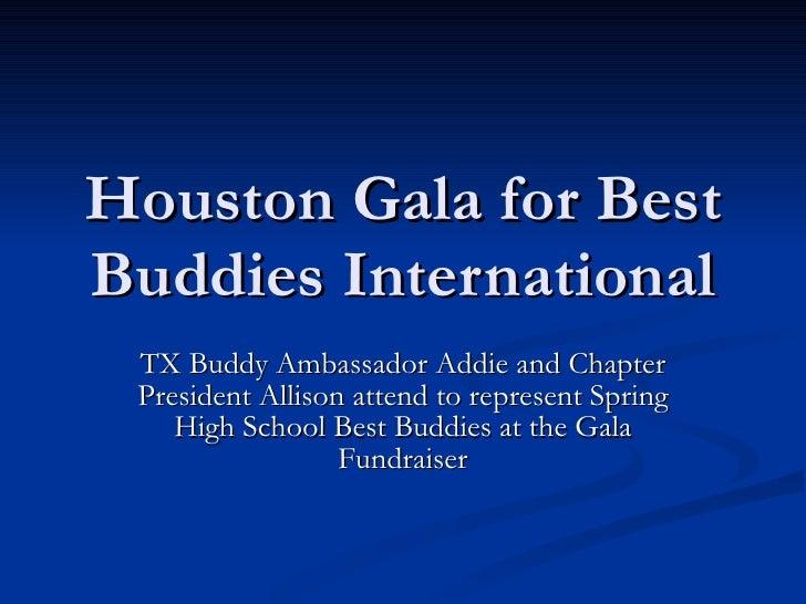 Houston Gala for Best Buddies International TX Buddy Ambassador Addie and Chapter President Allison attend to represent Sp...