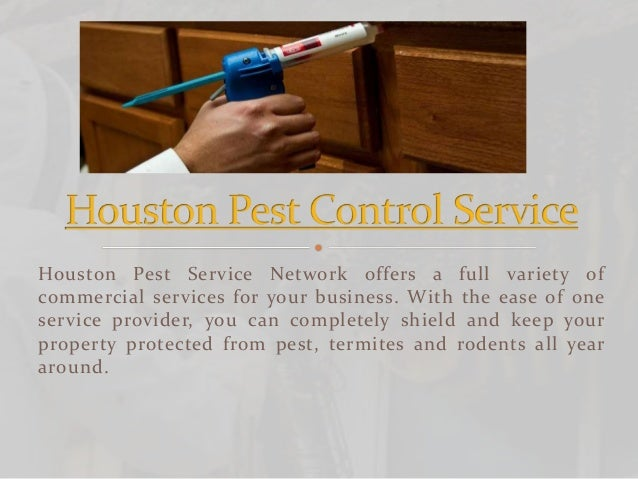 Houston Pest Service Network offers a full variety of commercial services for your business. With the ease of one service ...