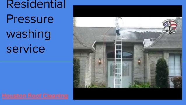 Residential Pressure washing service Houston Roof Cleaning