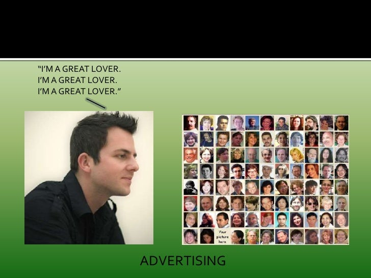 """""""I'M A GREAT LOVER.<br />I'M A GREAT LOVER.<br />I'M A GREAT LOVER.""""<br />ADVERTISING<br />"""