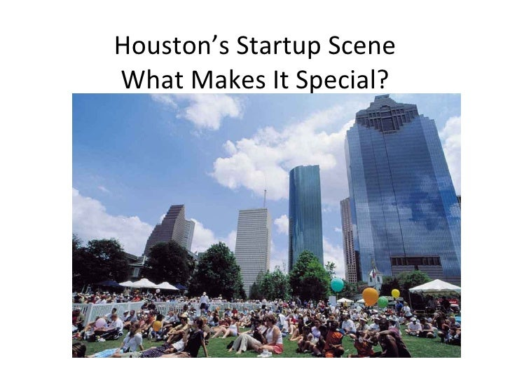 Houston's Startup Scene What Makes It Special?