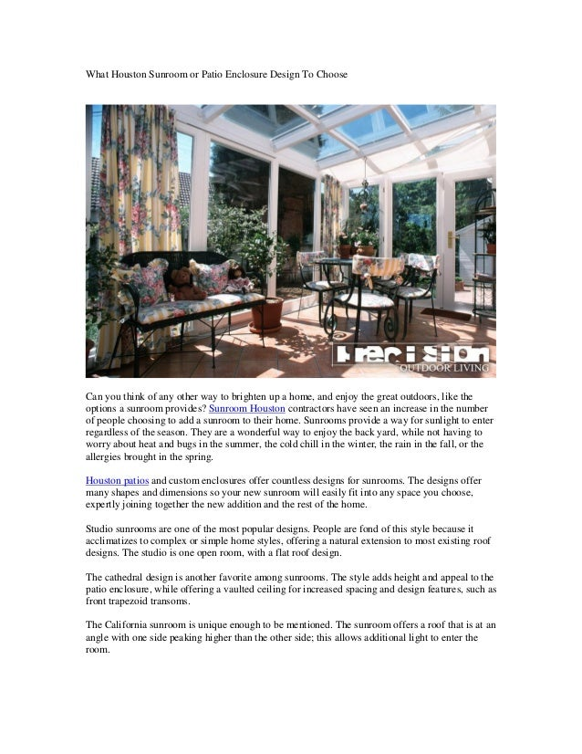 What Houston Sunroom or Patio Enclosure Design To ChooseCan you think of any other way to brighten up a home, and enjoy th...
