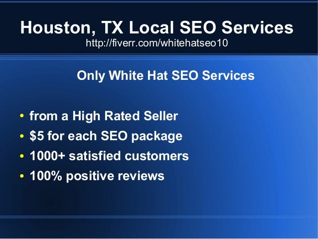 Houston, TX Local SEO Services http://fiverr.com/whitehatseo10  Only White Hat SEO Services ●  from a High Rated Seller  ●...