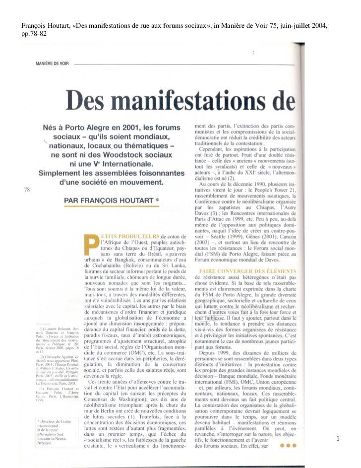 François Houtart, «Des manifestations de rue aux forums sociaux», in Manière de Voir 75, juin-juillet 2004,pp.78-82       ...
