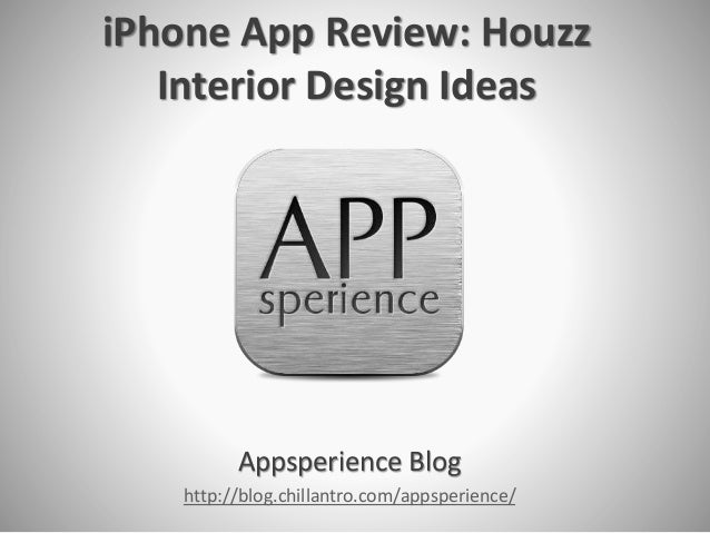 iPhone App Review: Houzz Interior Design Ideas Appsperience Blog http://blog.chillantro.com/appsperience/
