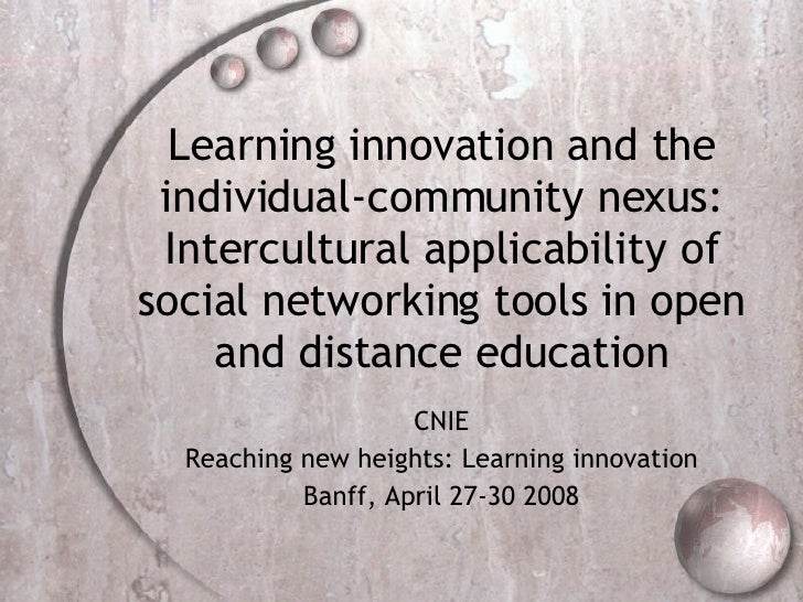 Learning innovation and the individual-community nexus: Intercultural applicability of social networking tools in open and...