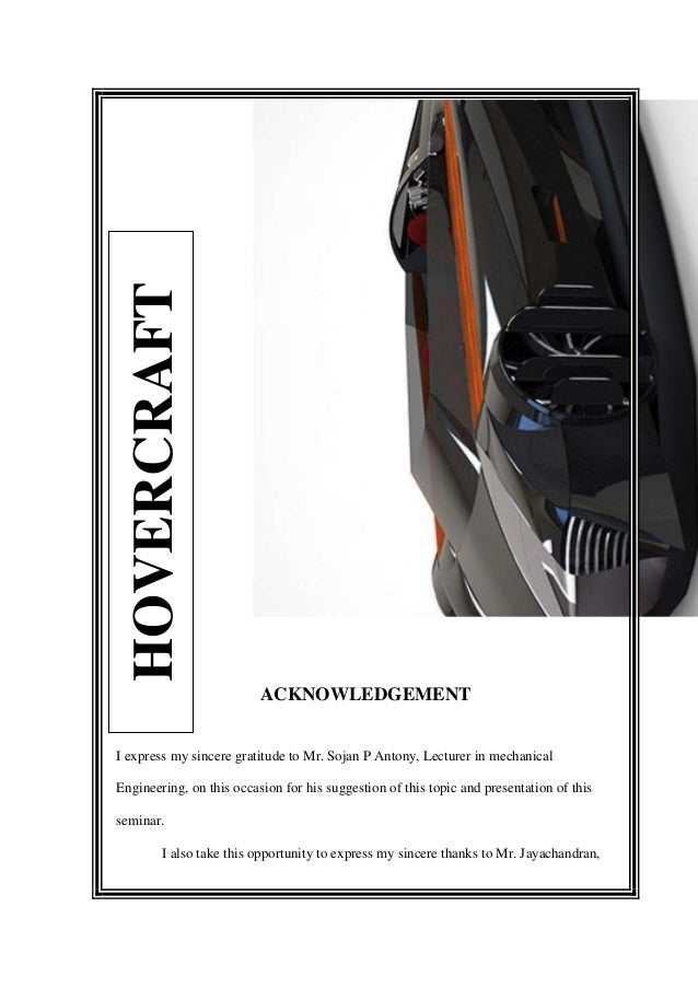 HOVERCRAFT                          ACKNOWLEDGEMENTI express my sincere gratitude to Mr. Sojan P Antony, Lecturer in mecha...