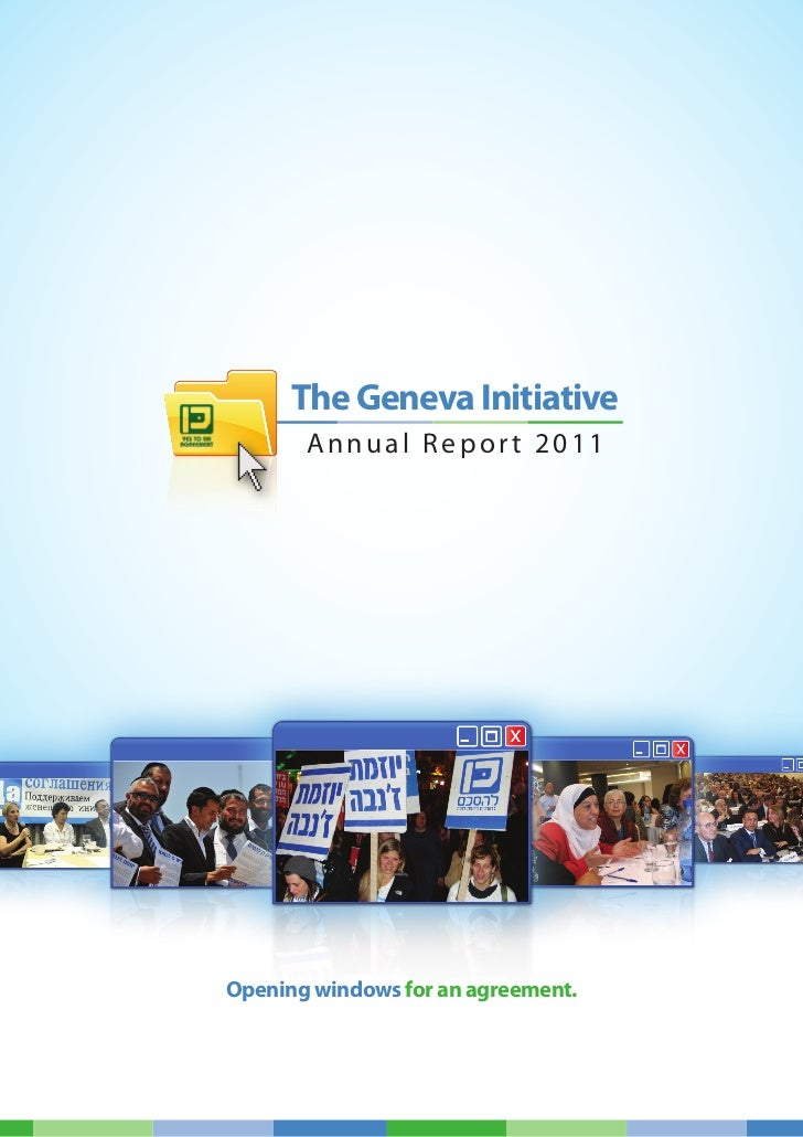 The Geneva Initiative       Annual Report 2011Opening windows for an agreement.