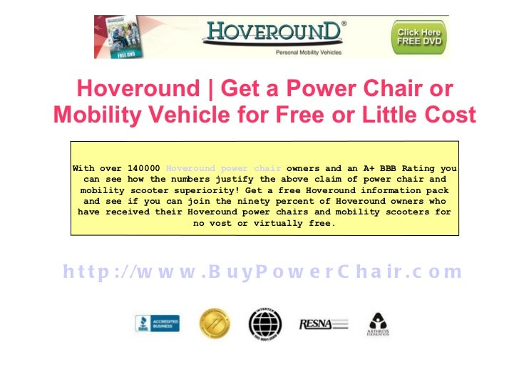 Hoveround | Get a Power Chair or Mobility Vehicle for Free or Little Cost  http://www.BuyPowerChair.com With over 140000  ...