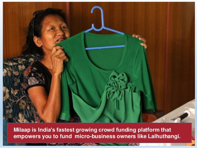 Milaap is India's fastest growing crowd funding platform that empowers you to fund micro-business owners like Lalhuthangi.