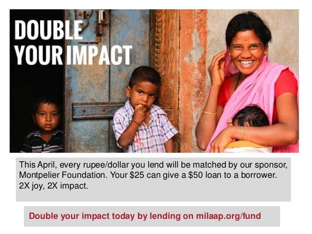 This April, every rupee/dollar you lend will be matched by our sponsor, Montpelier Foundation. Your $25 can give a $50 loa...