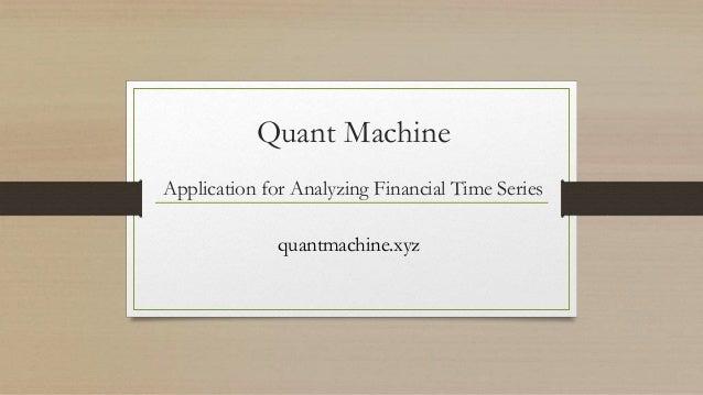 Quant Machine Application for Analyzing Financial Time Series quantmachine.xyz