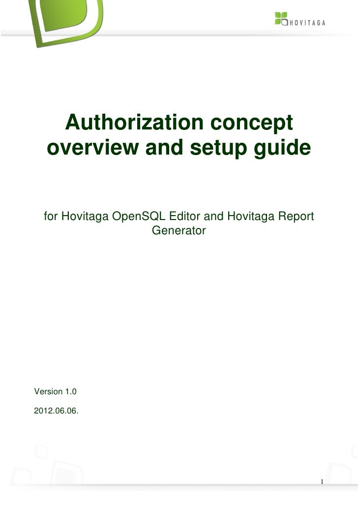 Authorization concept   overview and setup guide  for Hovitaga OpenSQL Editor and Hovitaga Report                    Gener...