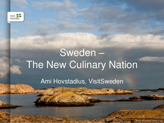 Sweden – The New Culinary Nation Ami Hovstadius, VisitSweden  Photo: VisitSweden Henrik Trygg