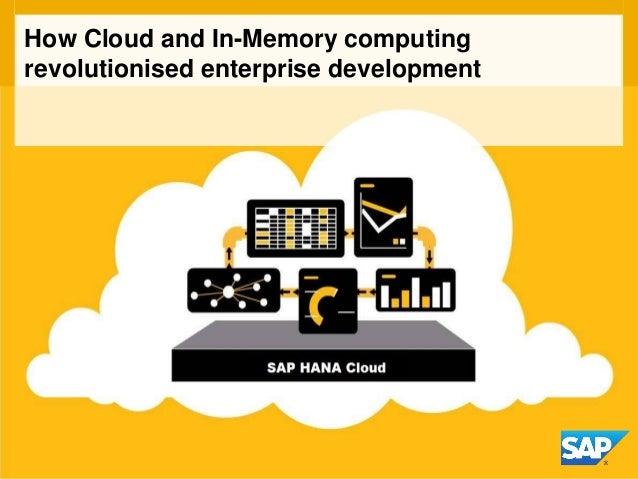 How Cloud and In-Memory computingrevolutionised enterprise development