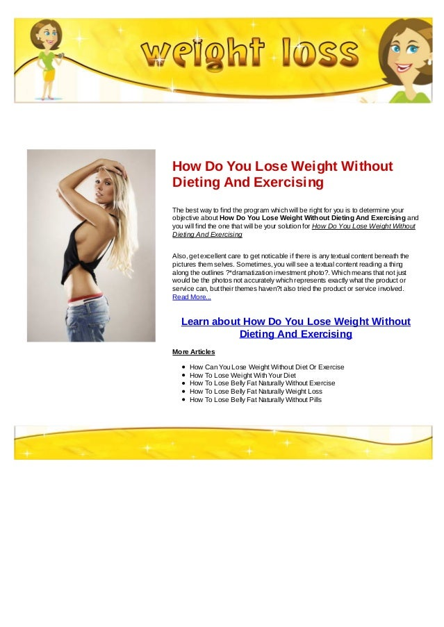How Do You Lose Weight Without Dieting And Exercising